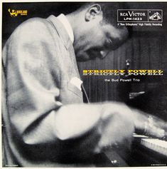 Bud Powell- Strictly Powell. Label: RCA Victor LPM 1423 (1957) Design: Burt Goldblatt.