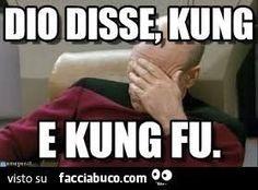 Dio disse, kung.... E kung fu.. E Sia!