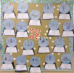 Snow globe bulletin board--students use the 5 senses to describe what it would be like if they lived in a snow globe.