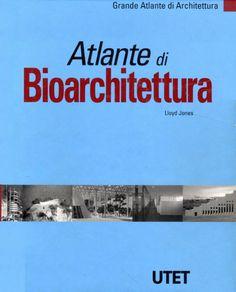 Atlante di Bioarchitettura. UTET - Атлас БиоАрхитектуры - 2002 - Портал ИнтерАктивной Архитектуры