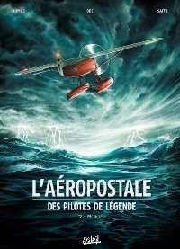 L'AEROPOSTALE - Des pilotes de legende - 2 - Mermoz