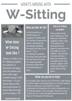 W sitting handout for teachers, caregivers, therapists, doctors, nurses.anyone who works with kids! W-sitting free printable! **I wish more teachers/caregivers were aware of this*** scan your rooms -- Gross Motor Activities, Gross Motor Skills, Therapy Activities, Therapy Ideas, Movement Activities, Speech Activities, Physical Activities, Pediatric Occupational Therapy, Pediatric Ot