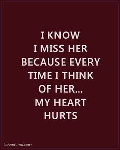 "Sad Love Quotes for Her I Know I Miss Her Love life quotes about love sayings ""I know i miss her because every time i think of her. my heart Missing Her Quotes, I Love Her Quotes, Love Quotes Poetry, I Miss You Quotes, Beautiful Love Quotes, She Quotes, Romantic Love Quotes, Love Yourself Quotes, Appreciate Her Quotes"