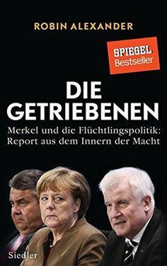 Die Getriebenen: Merkel und die Flüchtlingspolitik: Report aus dem Innern der Macht, http://www.amazon.de/dp/3827500931/ref=cm_sw_r_pi_awdl_xs_u0QYzb8N4PW7Z