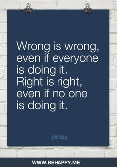 Best Inspirational Quotes About Life QUOTATION – Image : Quotes Of the day – Life Quote Wrong is wrong, even if everyone is doing it. right is right, even if no one is doing it. Sharing is Caring – Keep QuotesDaily up, share this quote ! - #Life https://quotesdaily.net/life/quotes-about-life-wrong-is-wrong-even-if-everyone-is-doing-it-right-is-right-even-if-no-one-is/