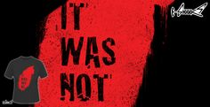 Design: It Was Not Me - by: Lou Patrick Mackay