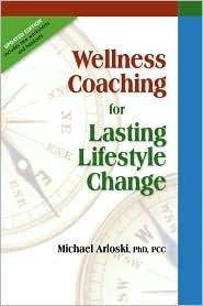 If you are a wellness coach you need this book. Not so much for others.