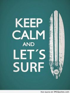 Pics For > Surf Quotes And Sayings