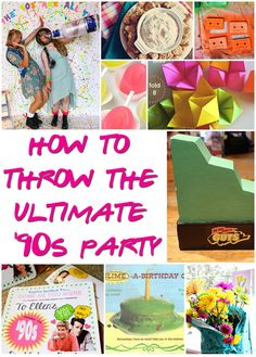 29 Essentials For Throwing A Totally Awesome '90s Party   I feel like this is more making fun of the 90s, but pinning for some cute ideas