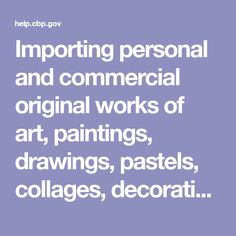 Importing personal and commercial original works of art, paintings, drawings, pastels, collages, decorative plaques, lithographs, original prints and sculptures