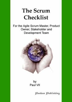 The Scrum Checklist, For the Agile Scrum Master, Product Owner, Stakeholder and Development Team by Paul VII. $3.26