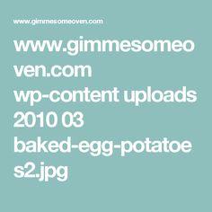 www.gimmesomeoven.com wp-content uploads 2010 03 baked-egg-potatoes2.jpg