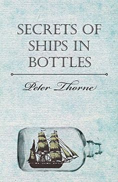 Buy Secrets of Ships in Bottles by Peter Thorne and Read this Book on Kobo's Free Apps. Discover Kobo's Vast Collection of Ebooks and Audiobooks Today - Over 4 Million Titles! Boat In A Bottle, Ship In Bottle, Model Ship Building, Quiet People, Greek Alphabet, Wooden Boat Plans, Promotional Giveaways, Model Ships, The Secret