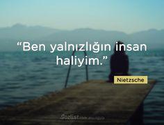 """""""Ben yalnızlığın insan haliyim."""" #nietzsche #sözleri #filozof #felsefi #yazar #kitap #özlü #anlamlı"""