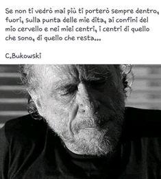 Charles Bukowski, Einstein, Love You, Thoughts, Rumore, Words, Quotes, Tango, Beautiful