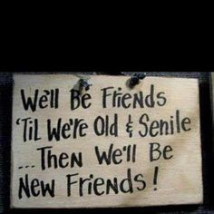 Ha!  I think I should have a bunch of new friends in just a few years.