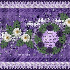 Draw near to God and He will draw near to you. James 4:8a  kit: Amethyst by Created by Jill