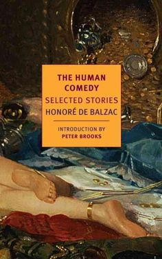 The human comedy : selected stories / Honoré de Balzac ; edited and with an introduction by Peter Brooks ; translated from the French by Linda Asher, Carol Cosman, and Jordan Stump.