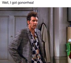 """""""Well I got gonoarrhea"""" -Kramer, Seinfeld Funny Sitcoms, Late Night Comedy, Seinfeld Quotes, Make A Girl Laugh, Laugh Track, King Of Queens, Tv Show Quotes, Series Movies, Tv Series"""