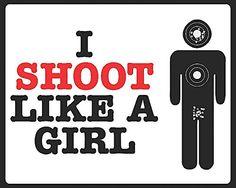 I Shoot Like A Girl Sign - Women Shooter Gun Rights Plastic Signs Funny Amendment