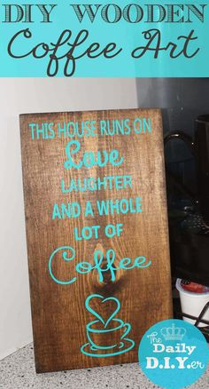 This houe runs on Love, Laughter, and a whole lot of Coffee! DIY Wooden Coffee Sign with ***FREE DOWNLOAD*** for Silhouette users!