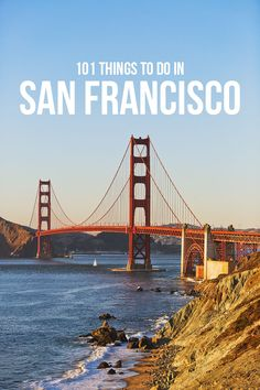 101 Things to Do in San Francisco - Your Ultimate SF Bucket List // Local Adventurer