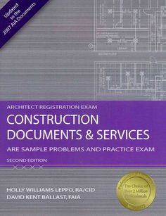 Construction Documents & Services: Are Sample Problems and Practice Exam, Architect Registration Exam