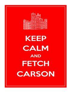 Printable Keep Calm and Fetch Carson, Downton Abbey Printable Wall Art. $5.00, via Etsy.