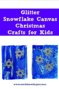 Glitter Snowflake Canvas Christmas Crafts for Kids- Sunshine Whispers  http://www.sunshinewhispers.com/2015/12/glitter-snowflake-canvas-christmas-crafts-for-kids/