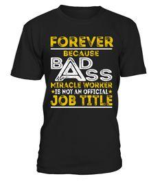 Forever - Badass Job Shirts  Funny forever T-shirt, Best forever T-shirt