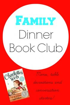Family Dinner Book Club selection- Charlotte's Web from @Jodie Rodriguez @ Growing Book by Book