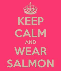 KEEP CALM AND WEAR SALMON
