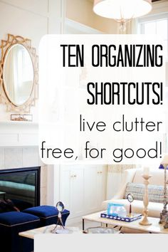 Ten Organizing Shortcuts! Live Clutter-free, for Good! I found my kitchen counter - AND my sanity using her advice! Organize your kitchen, toy room, living room - your entire home with quick easy steps!