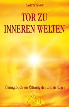 Tor zu inneren Welten. Übungsbuch zur Öffnung des dritten Auges von Samuel Sagan http://www.amazon.de/dp/389767436X/ref=cm_sw_r_pi_dp_w4uUub08VMDQP
