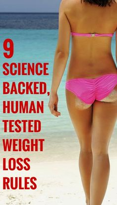 9 Science Backed, Human Tested Weight Loss Rules