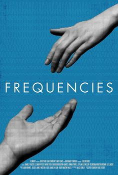 Frequencies (2013) Very interesting and original movie. I have to watch it again tho. I love movies that exercise my mind.. Fascinating concept, yep definitely have to watch again..cocktail-free this time!