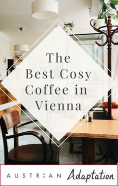 The cosiest hipster Cafe's in Vienna