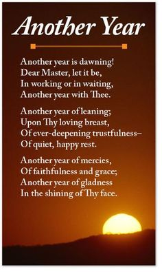 Another Year Is DawningDear Master Let It BeIn Working Or In WaitingAnother With Thee Of LeaningUpon Thy Loving BreastOf
