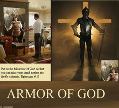 Put on the full armor of God so that you can take your stand against the devil's schemes. Ephesians 6:11