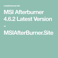 MSI Afterburner was launched on 12 November 2010 with its version Now In its version has been reached to This latest version contains so many. Bee Movie Script, Vista Windows, 12 November