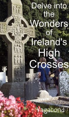 Over 1000 years old, Irish High Crosses are a symbol of Ireland's ancient past.