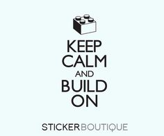 Keep Calm and build on Lego Quote Decal - Wall Vinyl. $17.50, via Etsy.