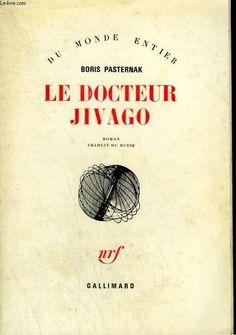 Boris Pasternak. Le docteur Jivago ( Prix Nobel 1958)
