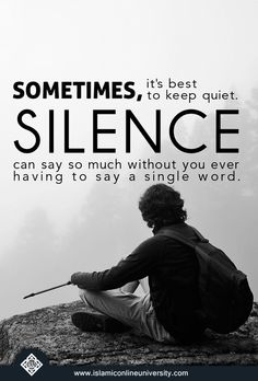 """Prophet (pbuh) said, """"Whoever believes in Allah and the Last Day should either speak good things or remain silent."""" [Bukhari & Muslim]"""