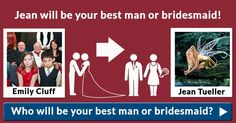 Who will be your best man or bridesmaid?