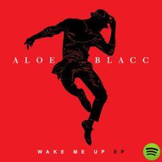 Wake Me Up, an album by Aloe Blacc on Spotify