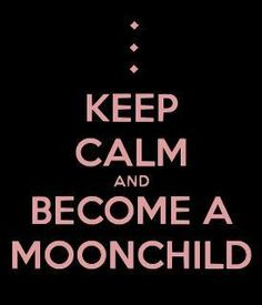 moonchild . . . haven't heard that term in a long time . .