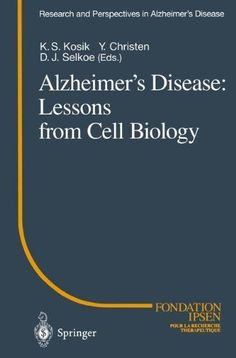 Alzheimer's Disease: Lessons from Cell Biology (Research and Perspectives in Alzheimer's Disease) (1995-03-14)