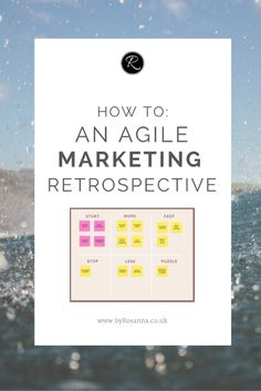 A simpler, less rigid exercise than writing a full Marketing Plan; a 'retrospective' is a great Agile tool you can use to improve your marketing activities for 2016!