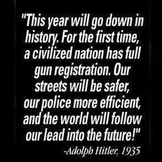 Sound Familiar AMERICA?? Do Not Let Anyone Ever Take Your Guns!! Do everything you can to buy unregistered and pay with cash! Do not leave a paper trail because that is how they will find you!